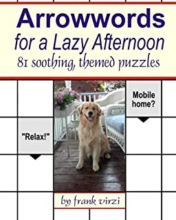 arrowwords for a lazy afternoon 81 soothing themed puzzles