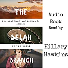The Selah Branch Audiobook by Ted Neill Narrated by Hillary Hawkins