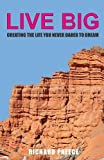 img - for Live Big: Creating the Life You Never Dared to Dream book / textbook / text book