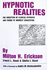 Hypnotic realities: The induction of clinical hypnosis and forms of indirect suggestion Hardcover