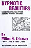 Hypnotic Realities : The Induction of Clinical Hypnosis and Forms of Indirect Suggestion, Erickson, Milton H. and Rossi, Ernest L., 0470151692
