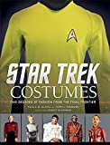 Star Trek: Costumes: Five decades of fashion from the Final Frontier