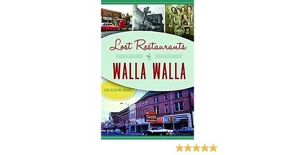Lost Restaurants Of Walla Walla American Palate Catie Mcintyre