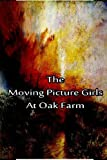 The Moving Picture Girls at Oak Farm, Laura Hope, 1480029238
