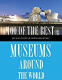 100 of the Best Museums Around the World, Alex Trost and Vadim Kravetsky, 1492350958