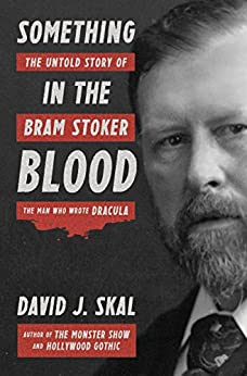 ''EXCLUSIVE'' Something In The Blood: The Untold Story Of Bram Stoker, The Man Who Wrote Dracula. musical November Arousa within totally Nuclear otras descarga