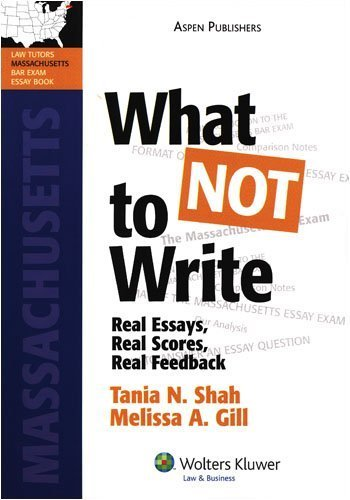 What Not to Write: Real Essays, Real Scores, Real Feedback (Bar Review Series) by Shah, Tania; Gill, Melissa published by Aspen Publishers Paperback