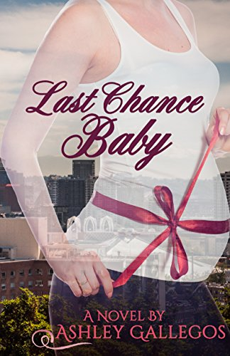 Last Chance Baby by [Gallegos, Ashley]