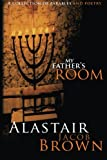 My Father's Room, Alastair Jacob Brown, 1475092075