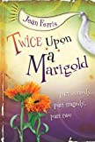 Twice upon a Marigold, Jean Ferris, 0152066926