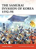 The Samurai Invasion of Korea 1592–98 (Campaign)