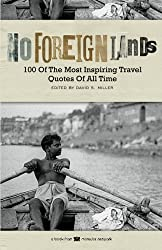 No Foreign Lands: 100 of the Most Inspirational Travel Quotes of All Time