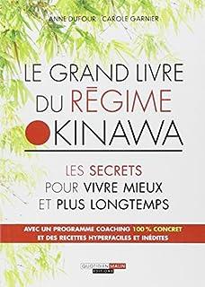Le grand livre du régime Okinawa : les secrets pour vivre mieux et plus longtemps, Dufour, Anne