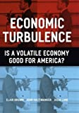 img - for Economic Turbulence: Is a Volatile Economy Good for America? by Brown Clair Haltiwanger John Lane Julia (2006-10-02) Hardcover book / textbook / text book