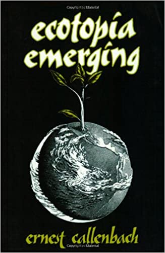 Ecotopia Emerging: Ernest Callenbach: 9780960432035: Amazon ...