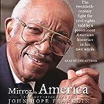 Mirror to America: The Autobiography of John Hope Franklin | John Hope Franklin