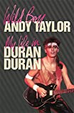 Wild Boy: My Life with Duran Duran