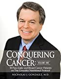 img - for Conquering Cancer: Volume One - 50 Pancreatic and Breast Cancer Patients on The Gonzalez Nutritional Protocol book / textbook / text book
