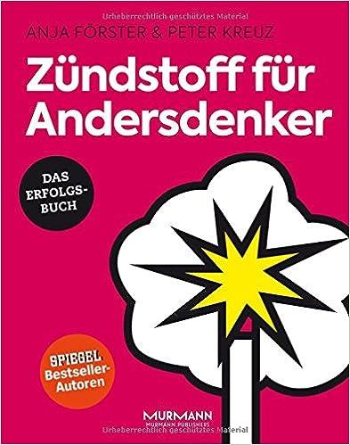 Zündstoff für Andersdenker (Anja Förster, Peter Kreuz)