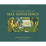 The Concise Guide to Self-Sufficiency by Seymour. John ( 2007 ) Hardcover