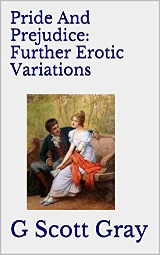 Pride And Prejudice: Further Erotic Variations (English Edition)