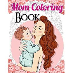 Mom Coloring Book: Best Stress Relief Coloring Books Mom Life Coloring Book For Adults (Volume 1)