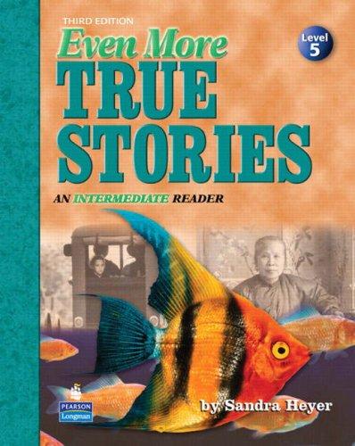 Even More True Stories: An Intermediate Reader, Third Edition (Student Book)
