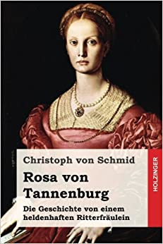 Book Rosa von Tannenburg: Die Geschichte von einem heldenhaften Ritterfräulein