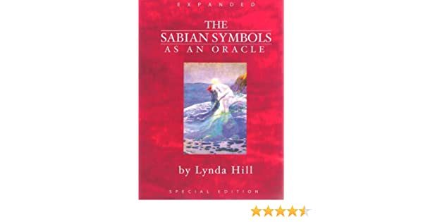 The Sabian Symbols As An Oracle Expanded Lynda Hill