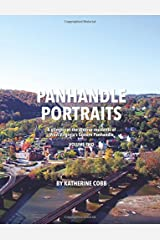Panhandle Portraits, Volume Two: A glimpse at the diverse residents of  West Virginia's Eastern Panhandle (Volume 2) Paperback