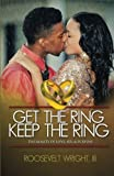 Get The Ring Keep The Ring: The Reality of