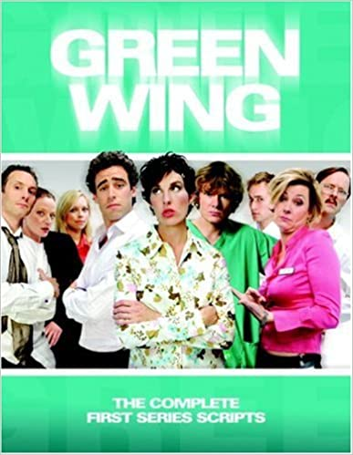 Green Wing: Complete First Series Scripts by Robert Harley (22-Oct-2006)