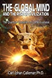 The Global Mind and the Rise of Civilization: The Quantum Evolution of Consciousness