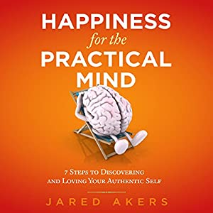Happiness for the Practical Mind Audiobook