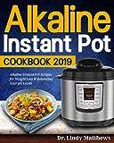 Best Alkaline Diet Books - Alkaline Instant Pot Cookbook #2019: Alkaline Instant Pot Review