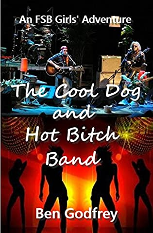 The Cool Dog and Hot Bitch Band (The FSB Girls Book 2) (Heavy Metal Band Murder)
