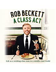 A Class Act: Life as a Working-Class Man in a Middle-Class World