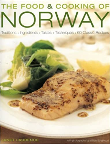 The food and cooking of norway traditions ingredients tastes the food and cooking of norway traditions ingredients tastes techniques in over 60 classic recipes the food cooking of janet laurence forumfinder Choice Image