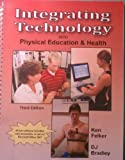 Integrating technology into physical education and Health, Felker, K. E. N. and Bradley, D. J., 0896414825
