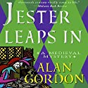 Jester Leaps In: A Medieval Mystery Audiobook by Alan Gordon Narrated by Fleet Cooper