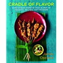 Cradle of Flavor: Home Cooking from the Spice Islands of Indonesia, Singapore, and Malaysia