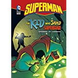 The Kid Who Saved Supermanby Paul Kupperberg