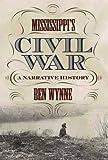 Mississippi's Civil War: A Narrative History