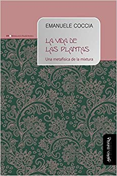 Descarga gratuita Vida De Las Plantas, La. Una Metafísica De La Mixtura Epub
