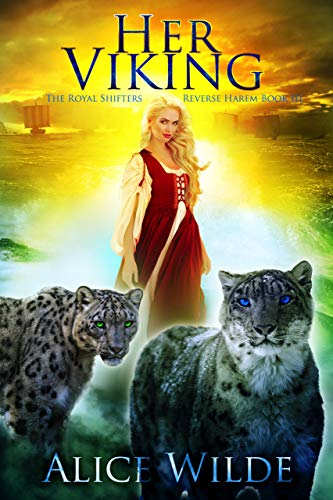 Her Viking: A Reverse Harem Fantasy Romance (The Royal Shifters Book 3) by [Wilde, Alice]