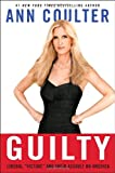 Guilty, Ann Coulter, 030735346X