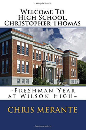 Welcome To High School, Christopher Thomas: Freshman Year at Wilson High pdf