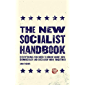 The New Socialist Handbook: Everything You Need to Know About How Democracy and Socialism Work Together