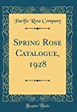 Amazon / Forgotten Books: Spring Rose Catalogue, 1928 Classic Reprint (Pacific Rose Company)