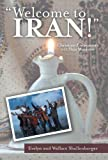 Welcome to Iran!, Evelyn And Wallace Shellenberger, 1491709065